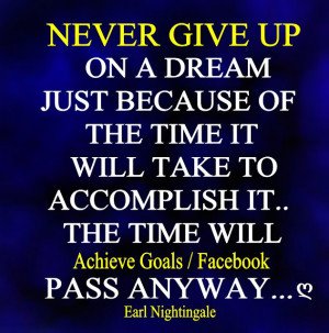 Never give up on a dream just because ...