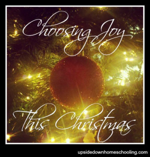 Choosing Joy This Christmas - Joy Quotes