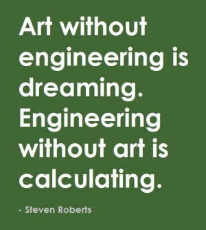 ... without art is calculating steven roberts # art # engineering # quotes