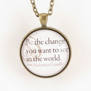Mahatma Gandhi Quote Necklace, Be The Change You Want To See In The ...