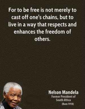 ... but to live in a way that respects and enhances the freedom of others