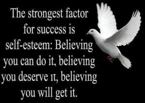 Self esteem is powerfull