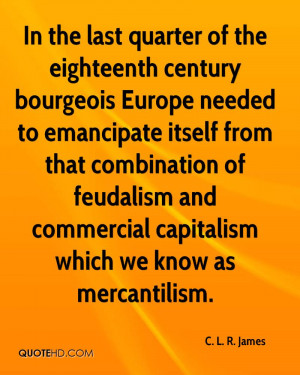 In the last quarter of the eighteenth century bourgeois Europe needed ...