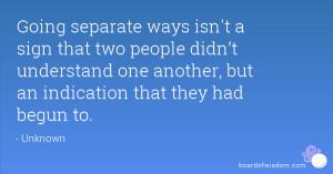 Going Separate Ways Going separate ways isnt a