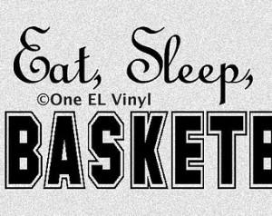 Basketball Family Quotes Eat, sleep, play basketball