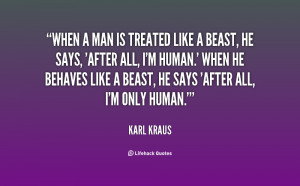 quote-Karl-Kraus-when-a-man-is-treated-like-a-53875.png