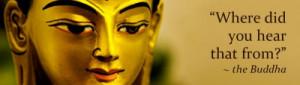 Maar als je in de Boeddhistische geschriften kijkt, kom je geregeld ...