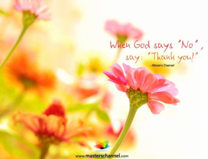 When God says 'No', say: 'Thank you!'