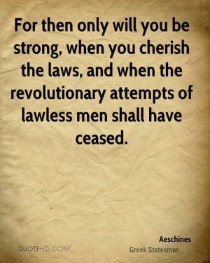 For then only will you be strong, when you cherish the laws, and when ...
