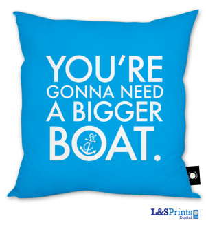 Jaws - You're gonna need a bigger boat - Quote' Cushion