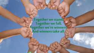 Together we stand, Together we fall, Together we're winners, And ...