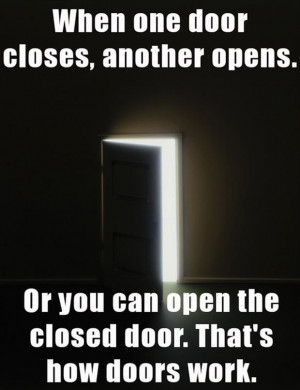 When One Door Closes Another Opens Funny Quotes