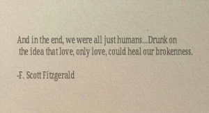 quotesBroken, Quotes Love, F Scott Fitzgerald Quotes, L'Wren Scott ...