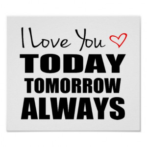 Love You Today Tomorrow Always Red Poster