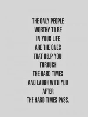 ... tiems and laugh with you after the hard times pass ~ picture quote