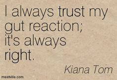 control freak quotes | always trust my gut reaction it s always right ...