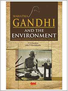 ... Gandhi and the Environment:: Analysing Gandhian Environmental Thought