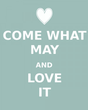 Come What May.