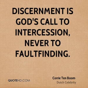 Discernment is God's call to intercession, never to faultfinding.