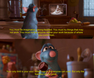 disney, inspiring, pixar, quote, rat, ratatouille, remy