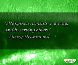 happiness consists in giving and in serving others