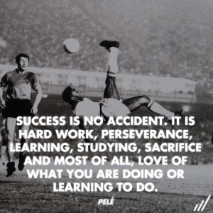pele # brazilian # soccer # football # success # no accident # hard ...