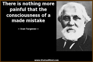 ... of a made mistake - Ivan Turgenev Quotes - StatusMind.com
