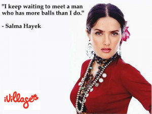 salma hayek quotes6079 Salma Hayek Quotes
