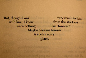 We were nothing like forever because forever is such a scary place
