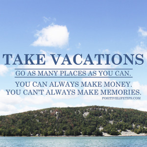 wisdom vacation sayings motivational memories have fun relaxation ...