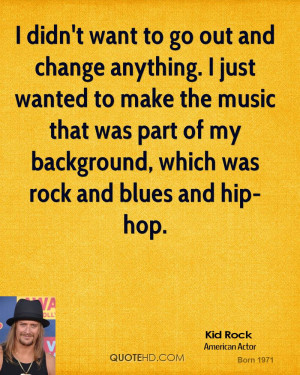 Kid Rock Music Quotes