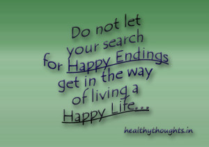 thought for the day-happiness quotes-Do not let your search for happy ...