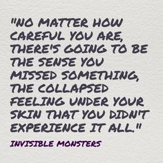 Invisible Monsters More