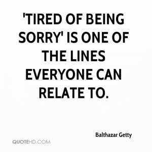 balthazar-getty-quote-tired-of-being-sorry-is-one-of-the-lines.jpg
