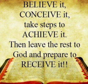 Quotes about God - Believe it, conceive it, take steps to achieve it ...