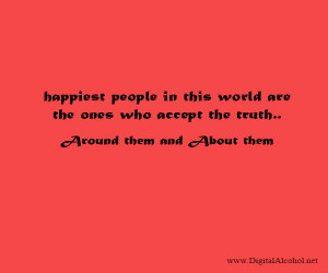 26. Happiest people in this world are the ones who accept the truth ...