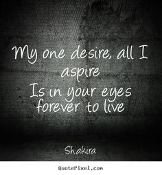 is your eyes forever to live more shakira quotes cutie quotes picture