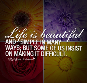Cute Life Quotes - Life is beautiful and simple in many ways