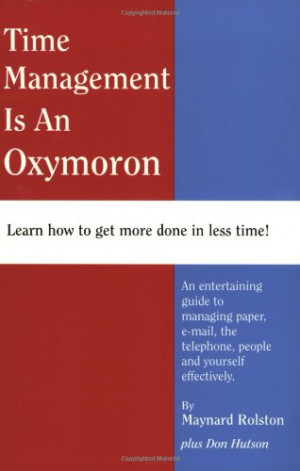 Time Management is an Oxymoron