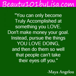 Beauty101byLisa: 28 INSPIRATIONAL QUOTES BY - Maya Angelou