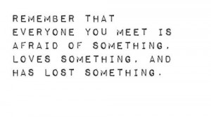 ... meet is afraid of something, loves something, and has lost something