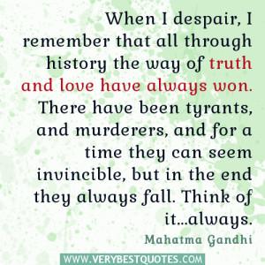 Mahatma Gandhi quotes, despair quotes, truth and love quotes