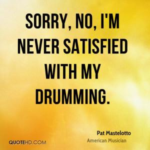 Pat Mastelotto Quotes