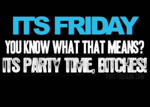 ... bitches, drinking, drinks, friday, friends, like, parties, quote, sc