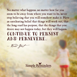 Continue to persist and persevere by Brad Gast