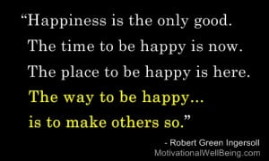 """... is here. The way to be Happy,Is to make Others So"""" ~ Happiness Quote"""