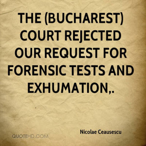 The (Bucharest) court rejected our request for forensic tests and ...
