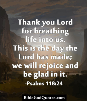 Thank You Lord For Breathing Life Into Us. This Is The Day The Lord ...