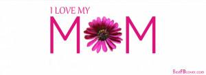 Love My Mom Facebook timeline Profile Cover