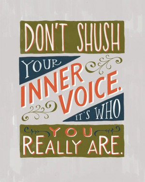 ... shush your inner voice, it's who you really are self-love, self-trust